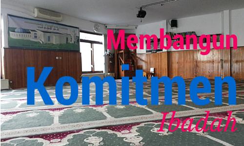 Membangun Komitmen Ibadah